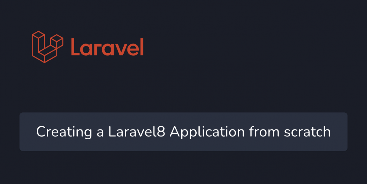 Create a Laravel 8 application from scratch